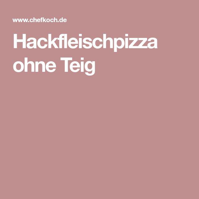 Hackfleischpizza ohne Teig