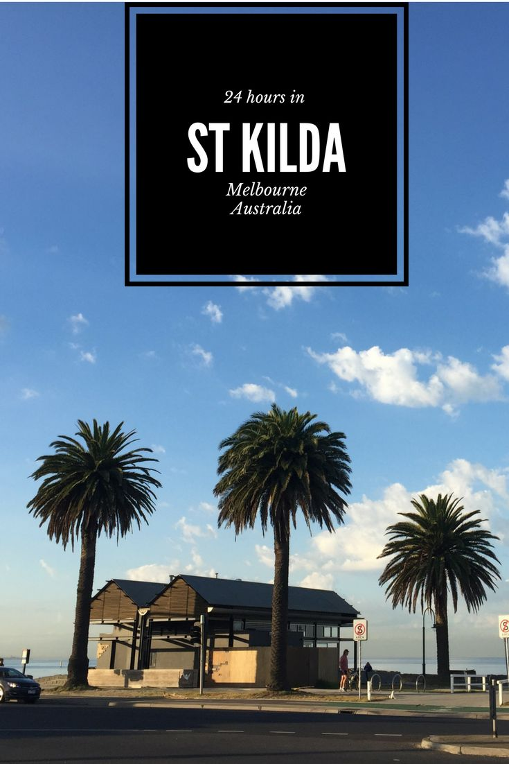 St Kilda Melbourne - where to eat, what to do and where to sleep - all you need to enjoy 24 hours in Melbourne's eclectic St Kilda