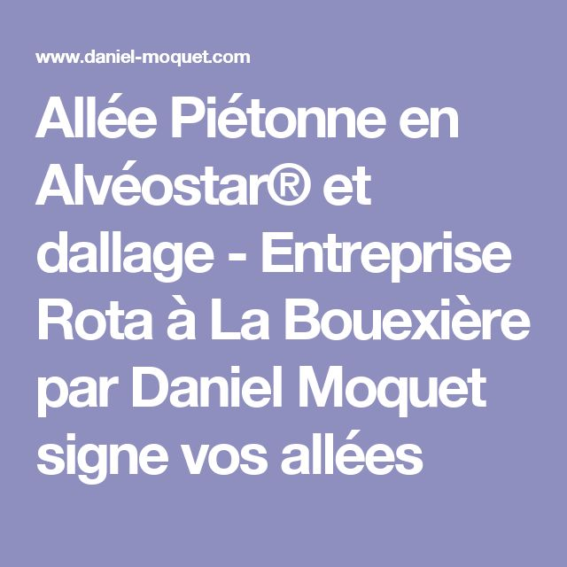 Allée Piétonne en Alvéostar® et dallage - Entreprise Rota à La Bouexière par Daniel Moquet signe vos allées