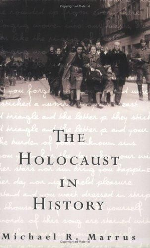 THE HOLOCAUST IN HISTORY by Michael Marrus - Winner of 1988 Wallace K. Ferguson Prize and Toronto Jewish Book Award