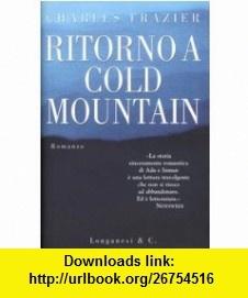 Ritorno a Cold Mountain (9788830414778) Charles Frazier , ISBN-10: 8830414778  , ISBN-13: 978-8830414778 ,  , tutorials , pdf , ebook , torrent , downloads , rapidshare , filesonic , hotfile , megaupload , fileserve