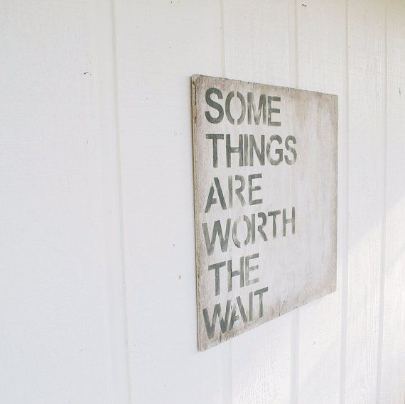 The ORIGINAL Some Things Are Worth The Wait by PamelaJoyceDesigns