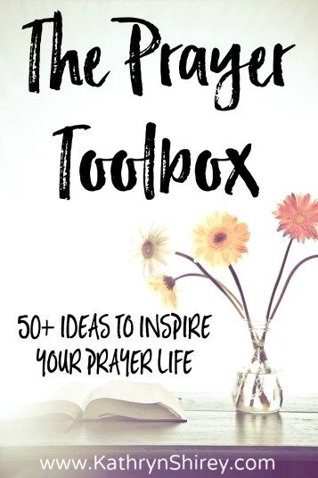 What's in your Prayer Toolbox? Discover 50+ ideas and prayer methods to inspire and ignite your prayer life.
