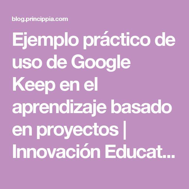 Ejemplo práctico de uso de Google Keep en el aprendizaje basado en proyectos   Innovación Educativa con tecnología