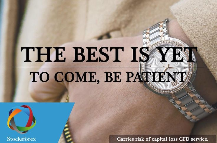 The best is yet to come, be patient .- Stocksforex (www.stocksforex.com) #markets#Investment #investing #investor#Forex #hedgefund #forexquotes#nyse #shares #nasdaq#foreignexchange #dowjones#stockexchange #learnforex #trader#trading #fx #fxtrader #finance#forexlife #futurestrading #gbpusd#stocktrading #goldtrading#forextraining #forexeducation
