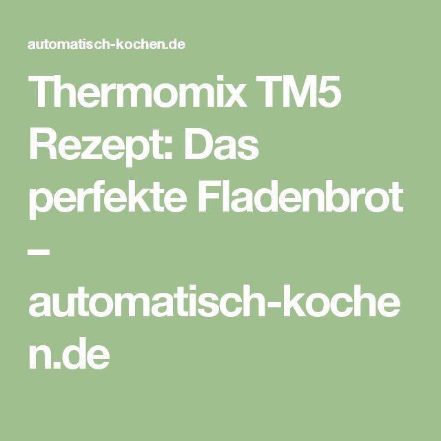 Thermomix TM5 Rezept: Das perfekte Fladenbrot – automatisch-kochen.de