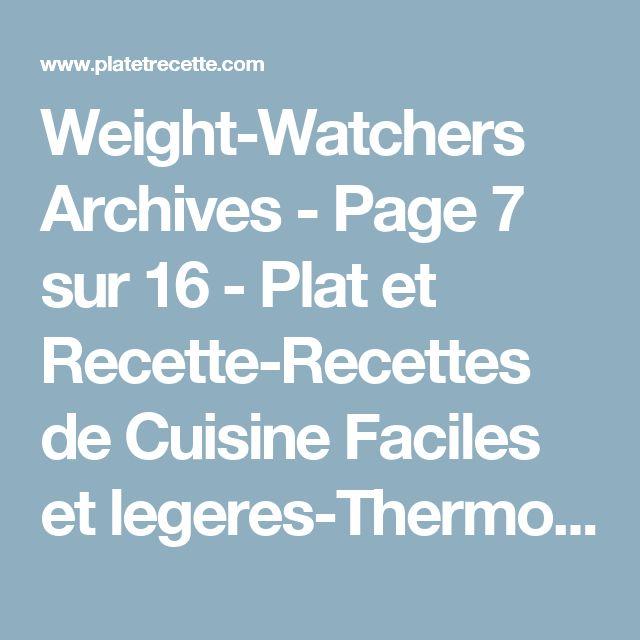 Weight-Watchers Archives - Page 7 sur 16 - Plat et Recette-Recettes de Cuisine Faciles et legeres-Thermomix-Cookeo