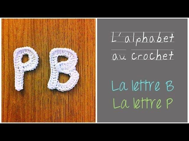 ALPHABET au crochet en français : La Lettre P, La Lettre B