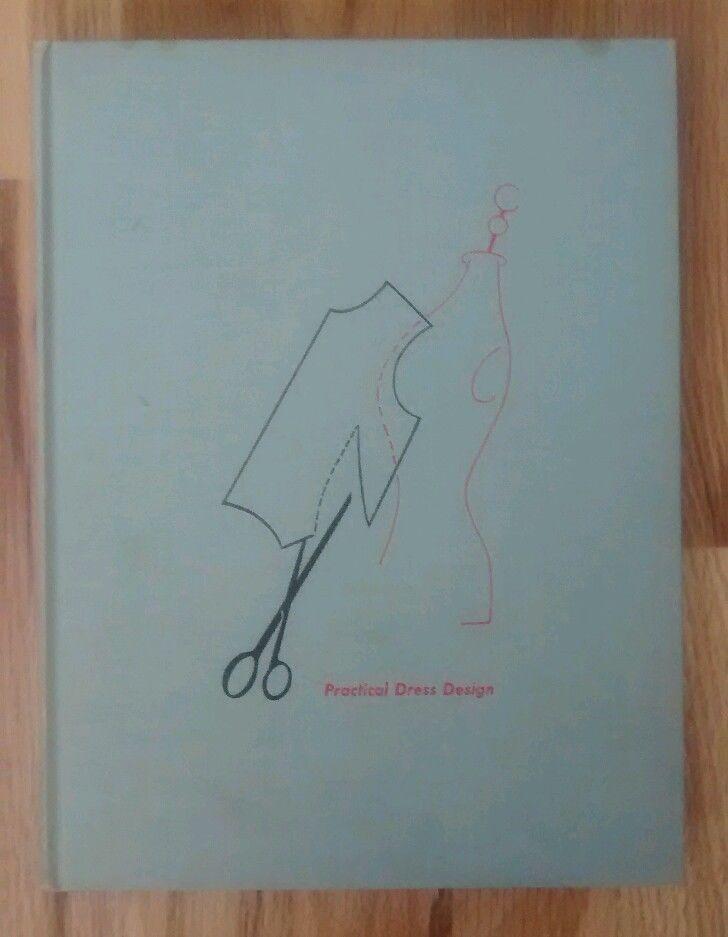 Practical Dress Design, Mabel D. Erwin, 1954 $80 BO $40+3.65 perrdan $8 off/flaw $32 8/22/14