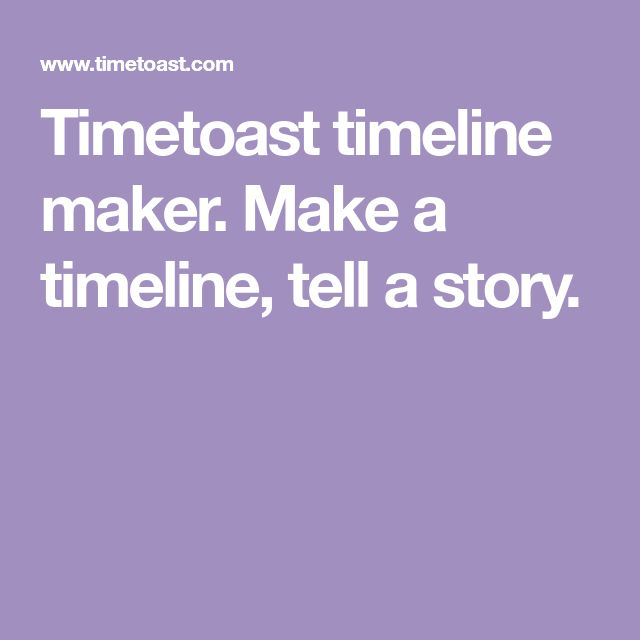 Timetoast timeline maker. Make a timeline, tell a story.