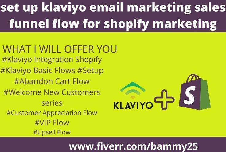 Bammy25 I Will Set Up Klaviyo Email Marketing Sales Funnel Flow For Shopify Marketing For 10 On Fiverr Com In 2021 Marketing Sales Funnel Sales And Marketing Email Marketing Services