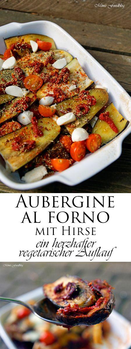 Aubergine al forno mit Hirse ist ein herzhafter vegetarischer Auflauf. Das Auberginen-Tomaten Gratin mit Mozarella ist ein sommerliches Gericht.