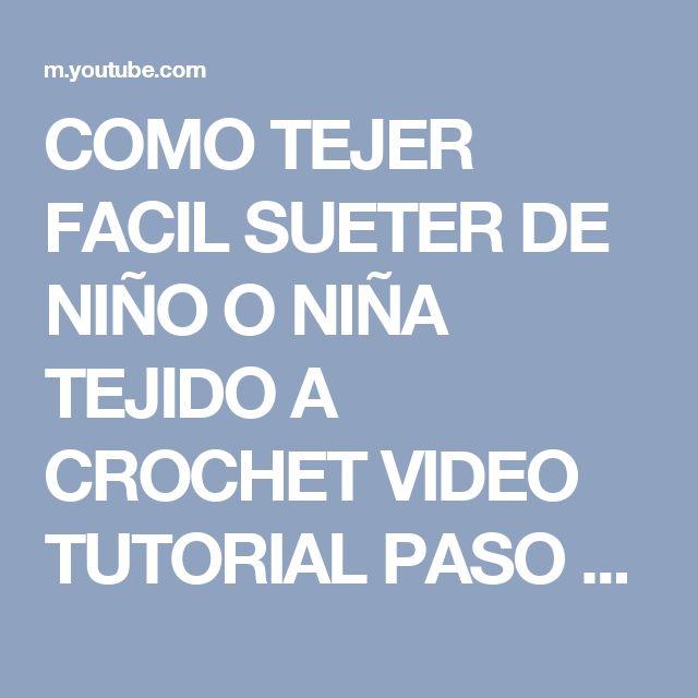 COMO TEJER  FACIL SUETER DE NIÑO O NIÑA TEJIDO A CROCHET  VIDEO TUTORIAL PASO A PASO - YouTube