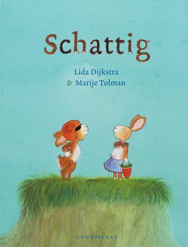 Schattig van Lida Dijkstra & Marije Tolman Mooi verhaal om samen met jonge kinderen in gesprek te raken over: schattig, stoer, vet, stout. Wat is daar voor nodig, hoe belangrijk is dat voor jou, wat betekent het?