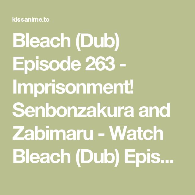 Bleach (Dub) Episode 263 - Imprisonment! Senbonzakura and Zabimaru - Watch Bleach (Dub) Episode 263 - Imprisonment! Senbonzakura and Zabimaru online in high quality