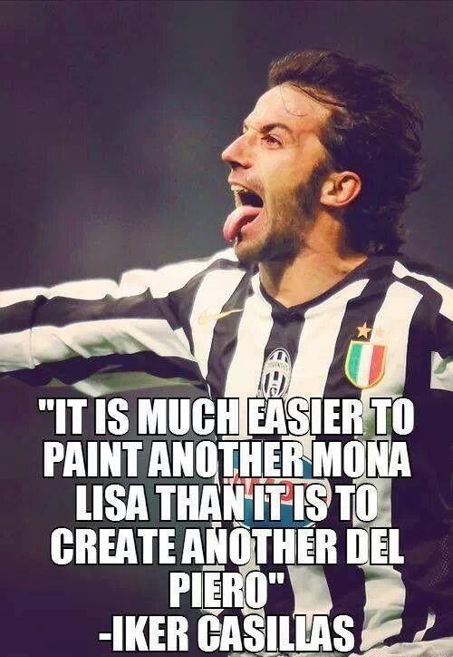 Łatwiej jest namalować drugi obraz Mona Lisy niż • Iker Casillas tak powiedział o Alessandro Del Piero • Wejdź i zobacz więcej >> #football #soccer #sports #pilkanozna