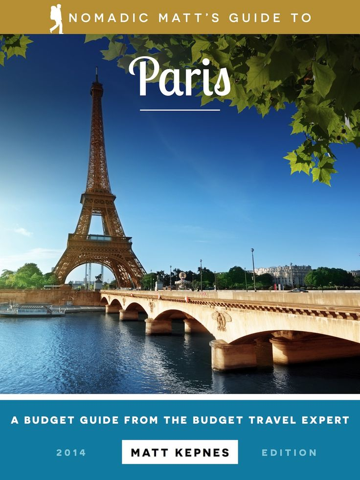 22 Ways to Save Money in Paris | Nomadic Matt's Travel Site