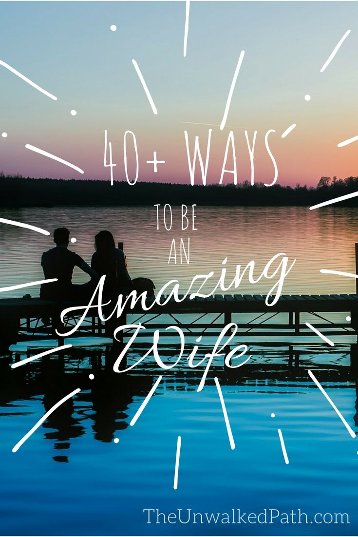 Looking for ways to become a better wife, and show your man how much you truly appreciate him? Check out the 40+ tips below.