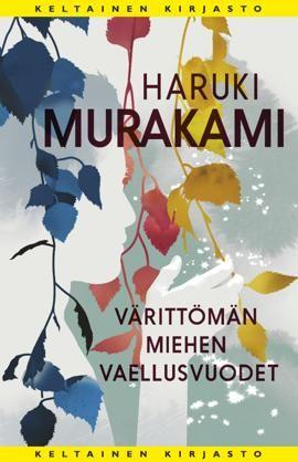 #kirja – Haruki Murakami: Värittömän miehen vaellusvuodet Kansi Jussi Kaakinen #murakami #keltainenkirjasto