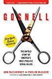 Gosnell: The Untold Story of Americas Most Prolific Serial Killer