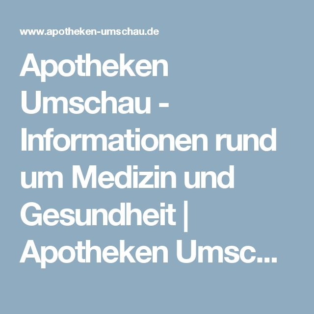 Apotheken Umschau - Informationen rund um Medizin und Gesundheit   Apotheken Umschau