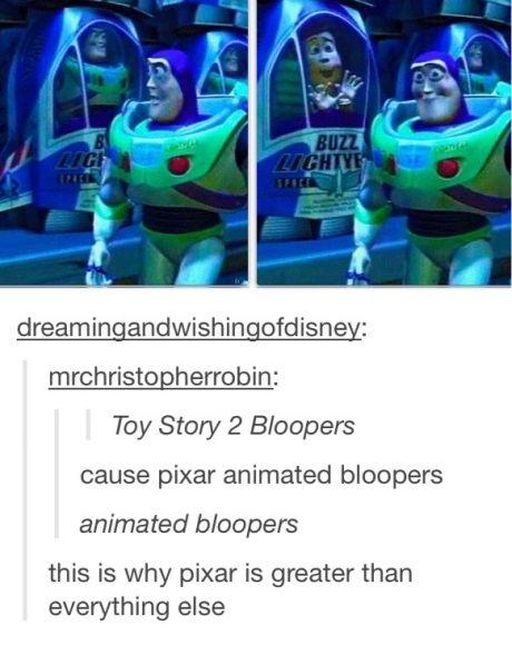 'Cause Pixar animated bloopers.
