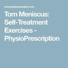 Torn Meniscus: Self-Treatment Exercises - PhysioPrescription