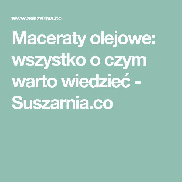 Maceraty olejowe: wszystko o czym warto wiedzieć - Suszarnia.co