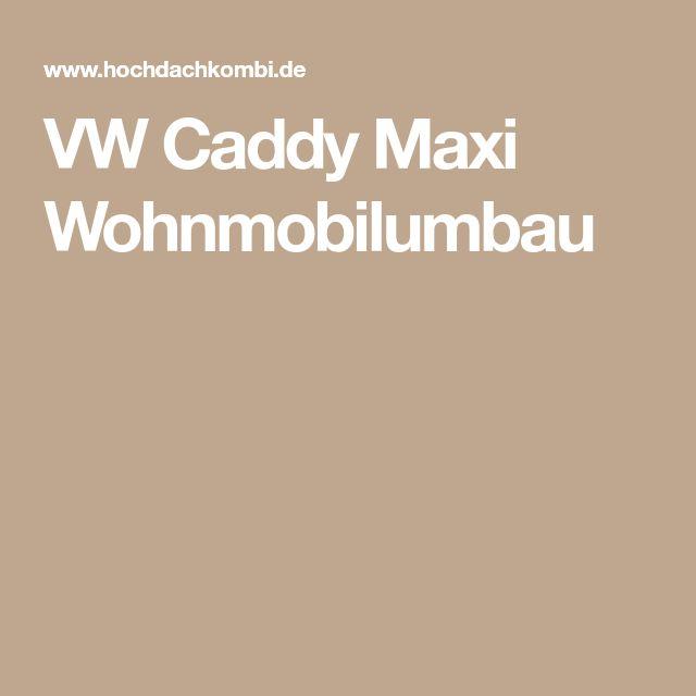 VW Caddy Maxi Wohnmobilumbau