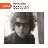 Playlist: The Very Best of Bob Dylan [CD]