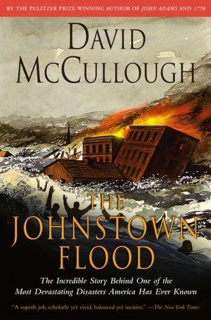 BARNES & NOBLE | The Johnstown Flood by David McCullough, Simon & Schuster | NOOK Book (eBook), Paperback, Hardcover, Audiobook