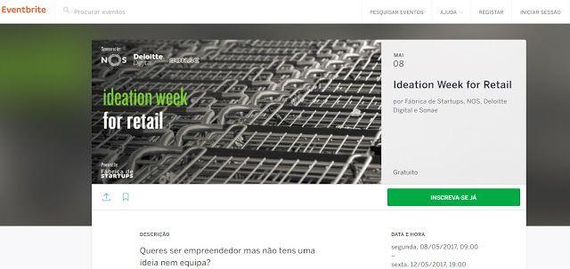 Ideation Week for Retail - 8 to 12 MAY by Fábrica de Startups NOS Deloitte Digital e Sonae   Queres ser empreendedor mas não tens ideia nem equipa?  Vem conhecer pessoas que como tu querem fazer a diferença. Na Ideation Week for Retail vais aprender a identificar e desenvolver uma boa ideia que responde a uma necessidade do mercadoe a torná-la num sucesso.  O Ideation Week for Retail é um programa prático de 5 dias no qual vais ter a oportunidade detrabalhar em conjuntoa NOS a Deloitte…