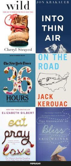 18 Books to Fuel Your Wanderlust. Many of these are already on my reading list!