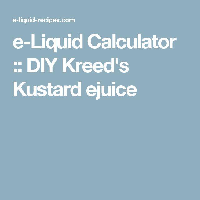 e-Liquid Calculator  :: DIY Kreed's Kustard ejuice