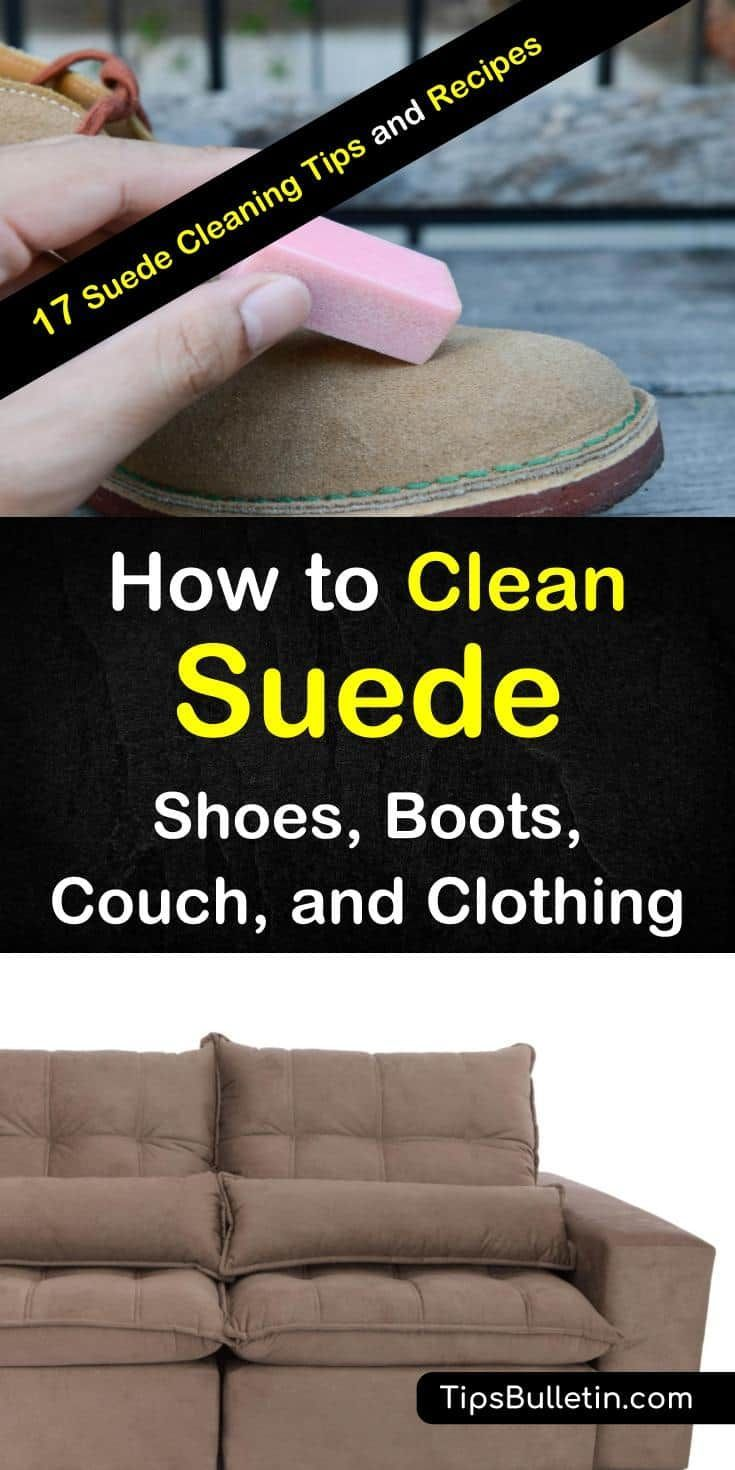 Can You Wash Suede Shoes With Soap And Water 17 Incredibly Easy Ways To Clean Suede In 2020 Clean Suede Shoes How To Clean Suede Cleaning Hacks