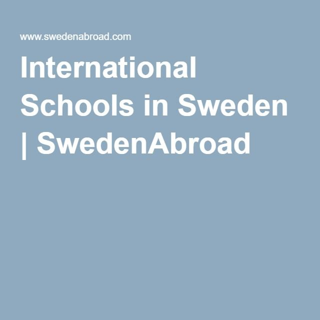 http://www.swedenabroad.com/en-GB/Embassies/Washington/Study-in-Sweden/International-Schools-in-Sweden/  International Schools in Sweden | SwedenAbroad