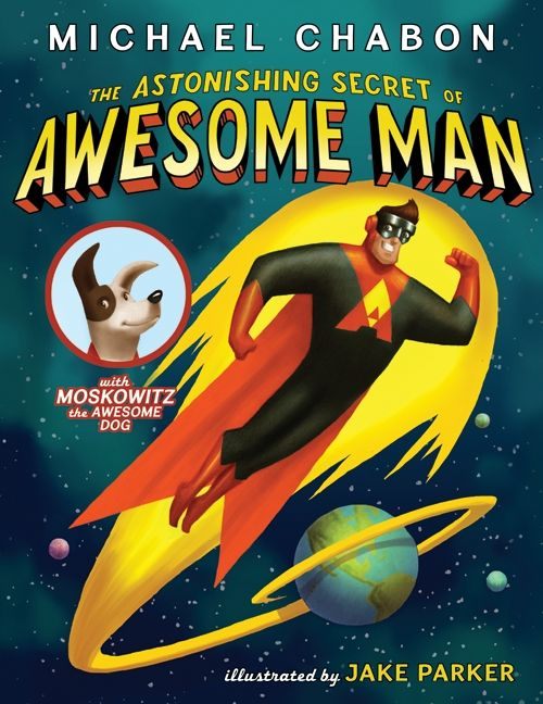The Astonishing Secret of Awesome Man - recommended by Sarah Jane