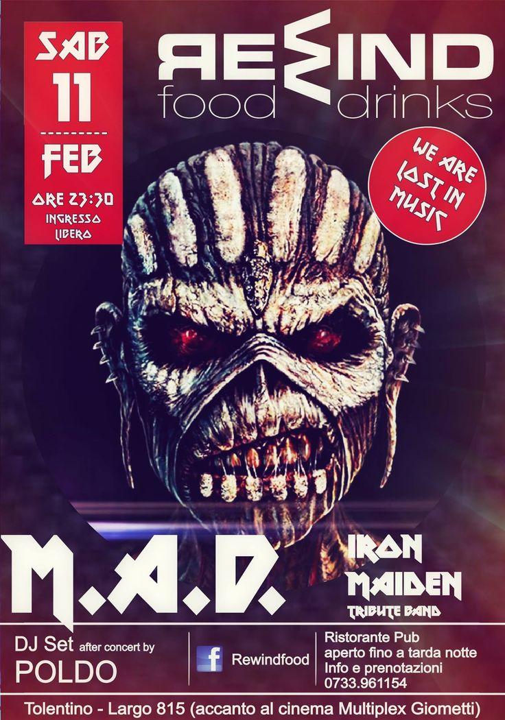 Sabato 11 febbraio 2017 al Rewind Tolentino serata live con i M.A.D. – Iron Maiden Tribute ed a seguire dj set by Poldo. Ingresso libero.Per info e prenotazione cena 0733/961154