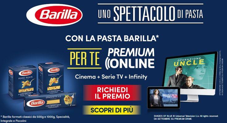 Concorso Barilla Uno Spettacolo di Pasta: Premium Online come premio sicuro