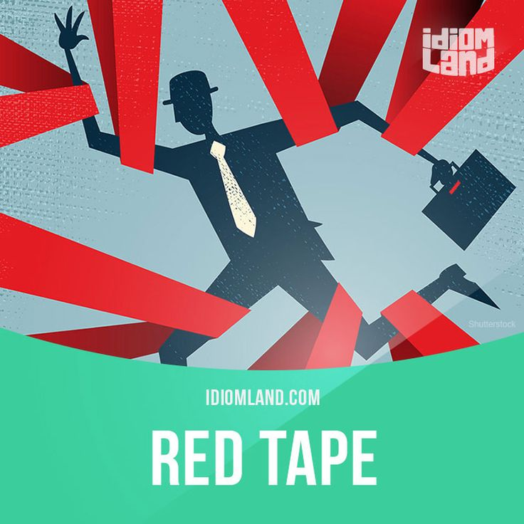 """Red tape"" means ""time-consuming regulations or bureaucratic procedures"". Example: It took two weeks to get visas for our workers because of red tape. Get our apps for learning English: learzing.com"