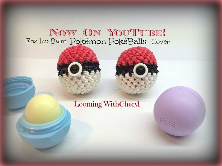 Rainbow Loom EOS DIY Pals Pokemon POKEBALL Lip Balm cover Loomigurumi Amigurumi Hook Only Лумигурум. Now On Youtube. Tutorial brought to you By Looming With Cheryl, charms, easy fast little gift