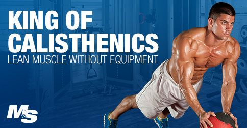 King of calisthenics workout: lean muscle without equipment.