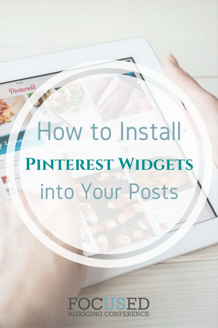 How to install the Pinterest Widgets into Your Blog Posts. via @Focusedbc