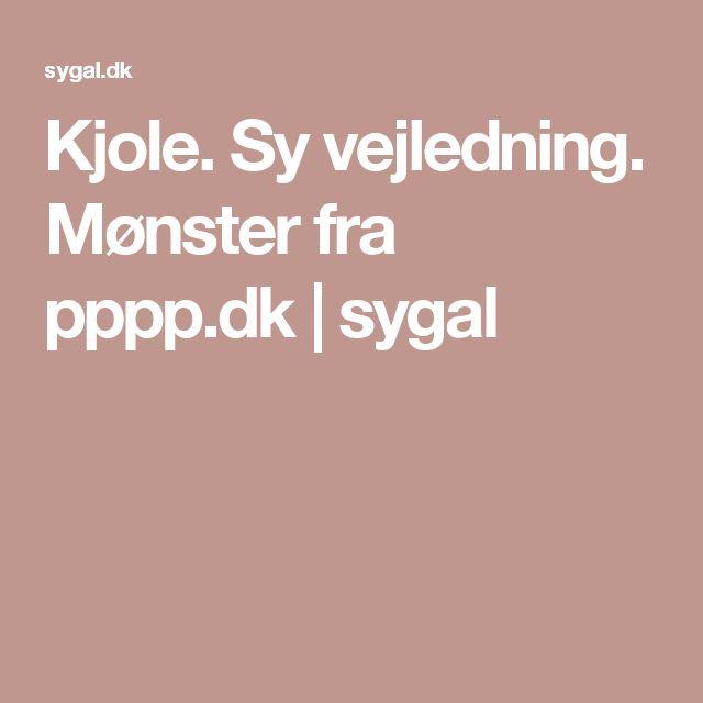 Kjole. Sy vejledning. Mønster fra pppp.dk | sygal
