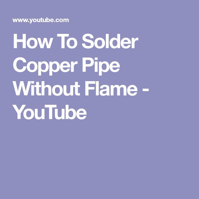 How To Solder Copper Pipe Without Flame - YouTube
