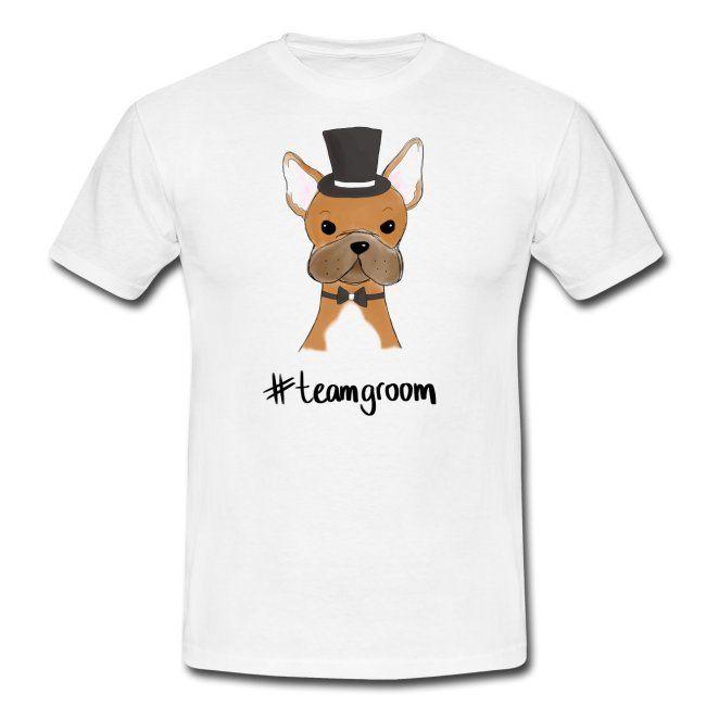 Franzosische Bulldogge French Bulldog Hochzeit Manner T Shirt Mannerkleidung Mit Franzosischer Bulldogge Team Groom Und Groom