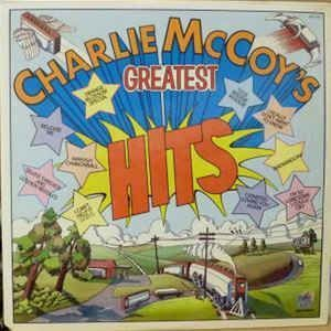 Charlie McCoy - Greatest Hits: buy LP, Comp at Discogs