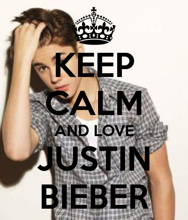 35 best images about Justin Bieber on Pinterest Keep calm, cas and Justin bieber love you