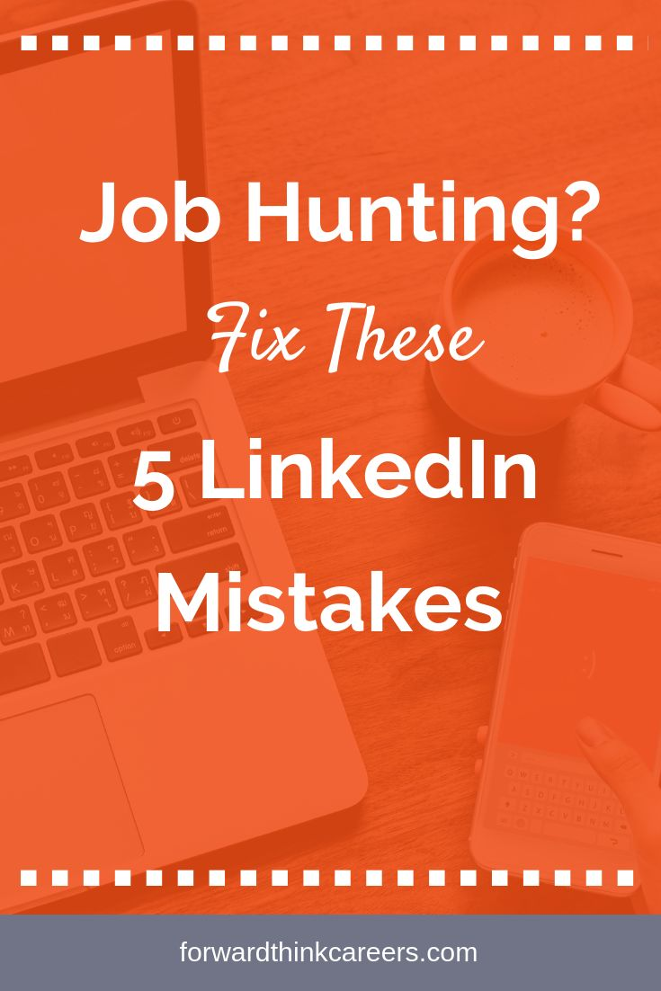 5 Reasons Your LinkedIn Profile is Hurting Your Job Search
