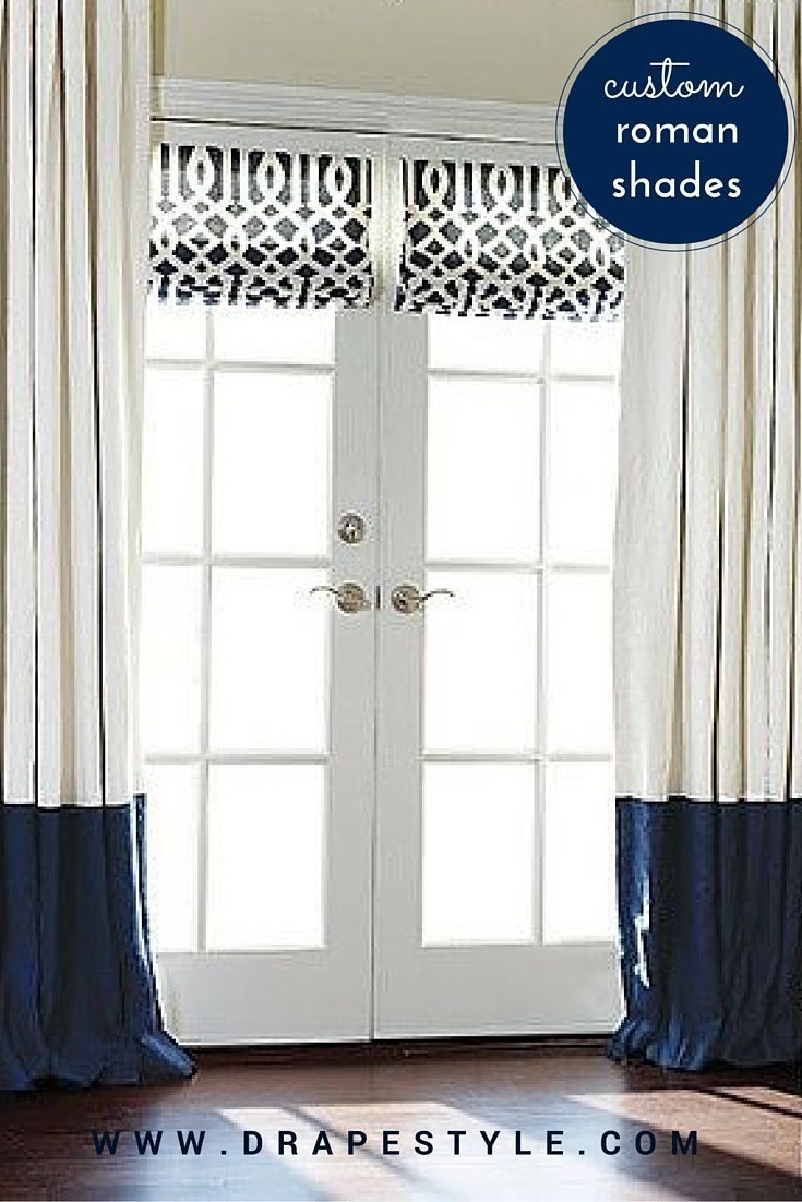 Select Your Fabric Shade Style Size Dtyle Can Custom Make Roman Shades To Fit Any Window Or French Door